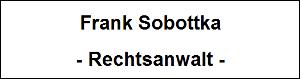 Rechtsanwalt Frank Sobottka